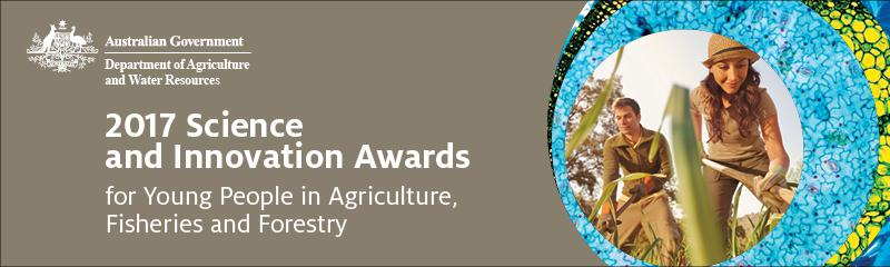 2017 Science and Innovation Awards for Young People in Agriculture, Fisheries and Forestry